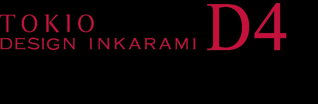 TOKIO DESIGN INKARAMI D4